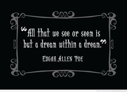 all-that-we-see-or-seem-is-but-a-dream-within-a-dream-edgar-allen-poe